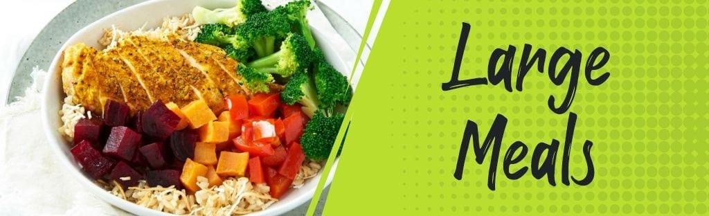 Larger Meals Fast Fuel Meals